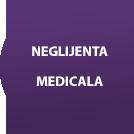 neglijenta medicala